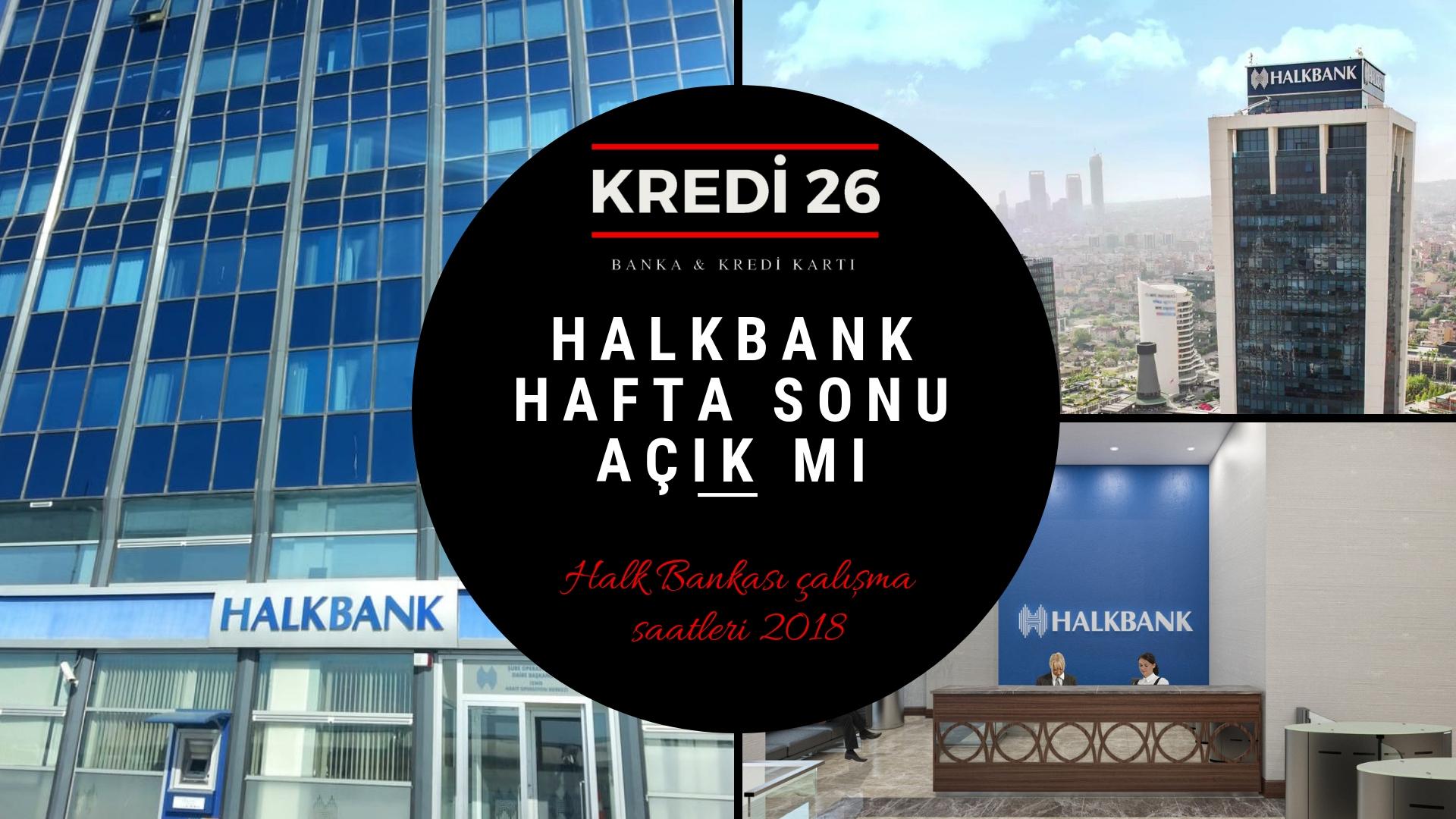 Halk Bankası çalışma saatleri 2018