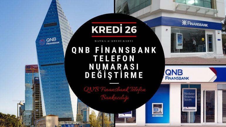 QNB Finansbank Telefon Numarası Değiştirme, QNB Finansbank Tel No Yenileme