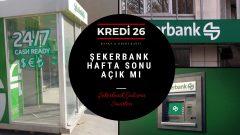 Şekerbank Hafta Sonu Açık Mı, Şekerbank Çalışma Saatleri