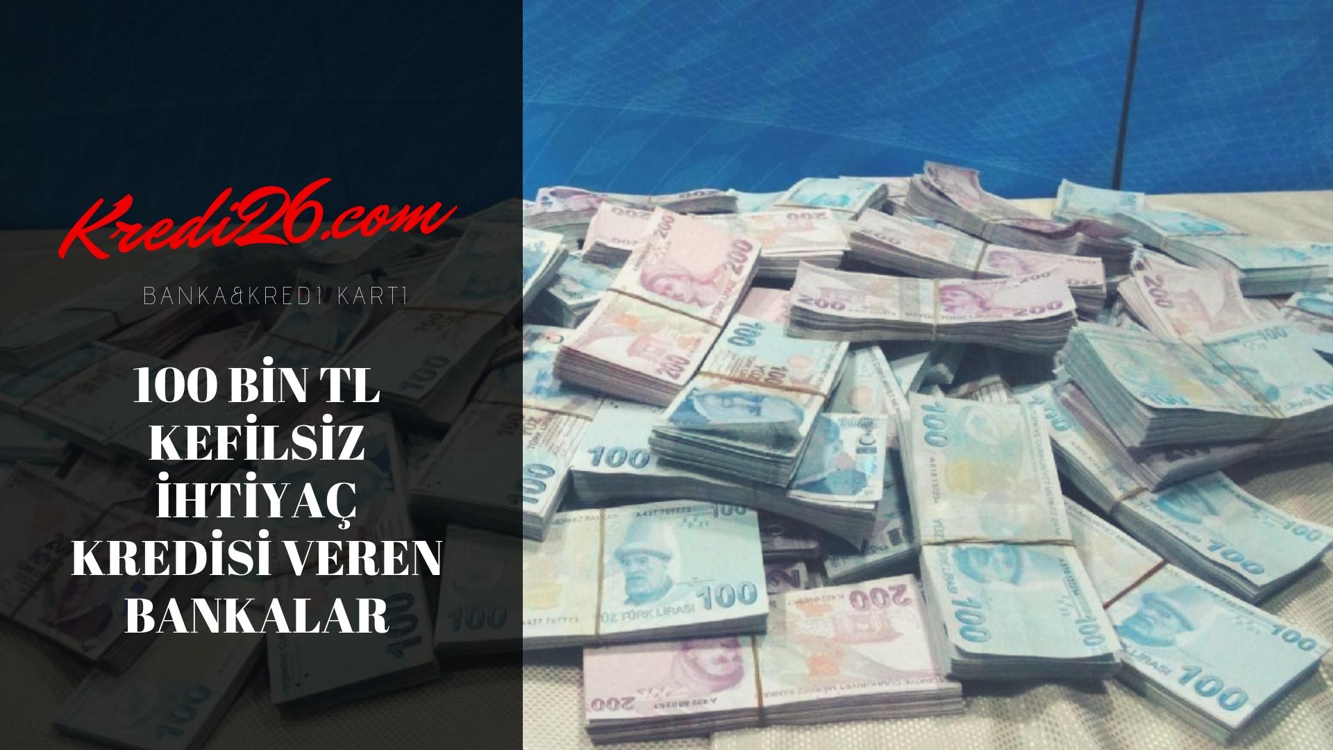 Kefilsiz 100 Bin TL Kredi Veren Bankalar (Gelir Belgesiz)