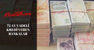 72 Ay Vadeli İhtiyaç Kredisi Veren Bankalar