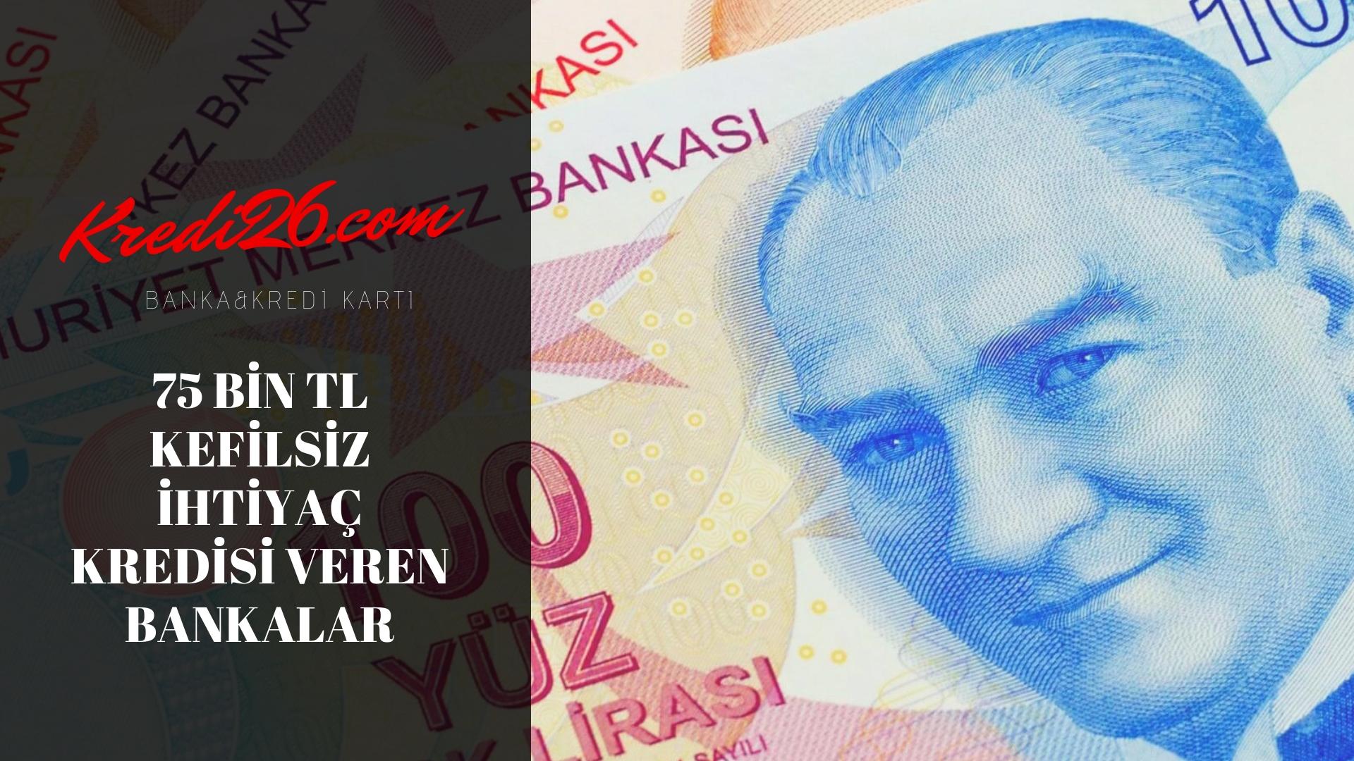 75.000 TL Kredi Veren Bankalar 2018
