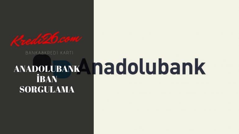 Anadolubank İban Sorgulama, İnternet Şube Bilgilendirme – Anadolubank