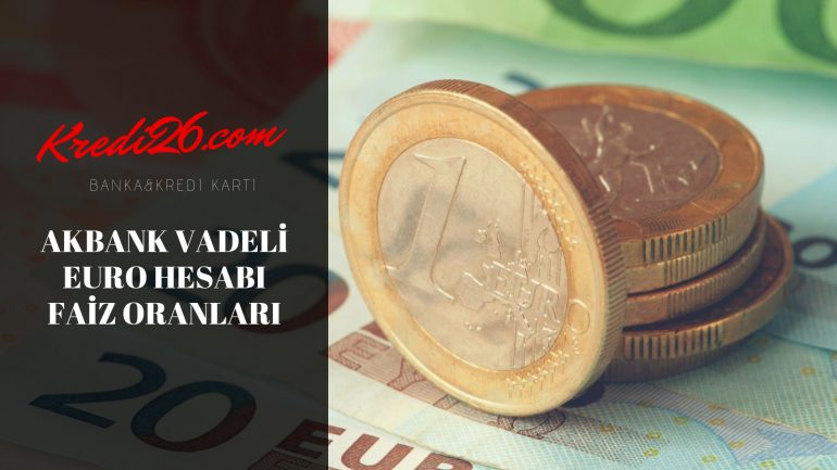Akbank Vadeli Euro Hesabı Faiz Oranları, AKBANK Mevduatlar, Faiz Oranı, Getiri -EUR