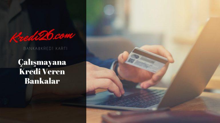 Çalışmayana Kredi Veren Bankalar, İşsizlere ve Çalışmayanlara Kredi Veren Bankalar