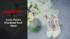 Çeyiz Parası (Yardımı) Nasıl Alınır? 2020 çeyiz parası ne kadar? Evlenme yardımı kimlere verilir, nasıl alınır?