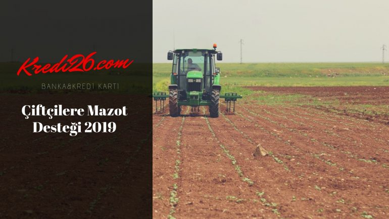 Çiftçilere Mazot Desteği 2020, Mazot desteği nasıl alınır? Mazot ve gübre başvurusu nasıl yapılır?
