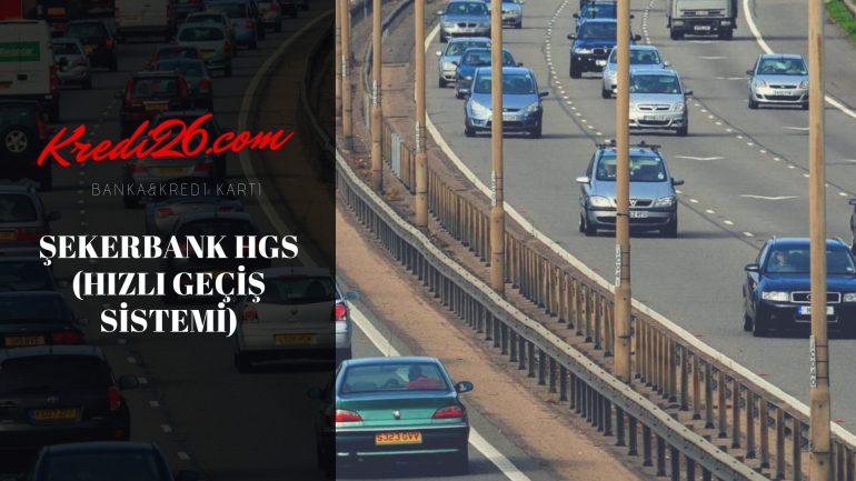 Şekerbank HGS (Hızlı Geçiş Sistemi), Şekerbank Hgs Nasıl Alınır?