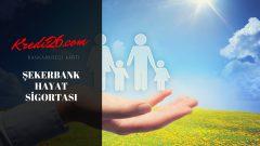 Şekerbank Hayat Sigortası, şekerbank prim iadeli hayat sigortası nedir