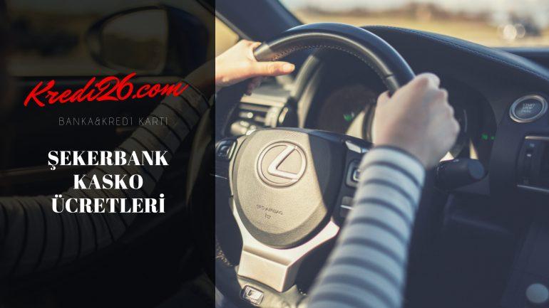 Şekerbank Kasko Ücretleri, Kasko Paket Sigortası