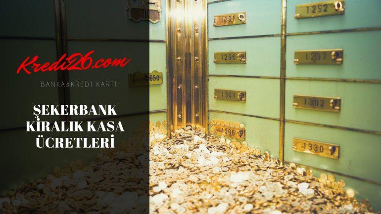 Şekerbank Kiralık Kasa Ücretleri, Bankalardaki Kiralık Kasa Fiyatları