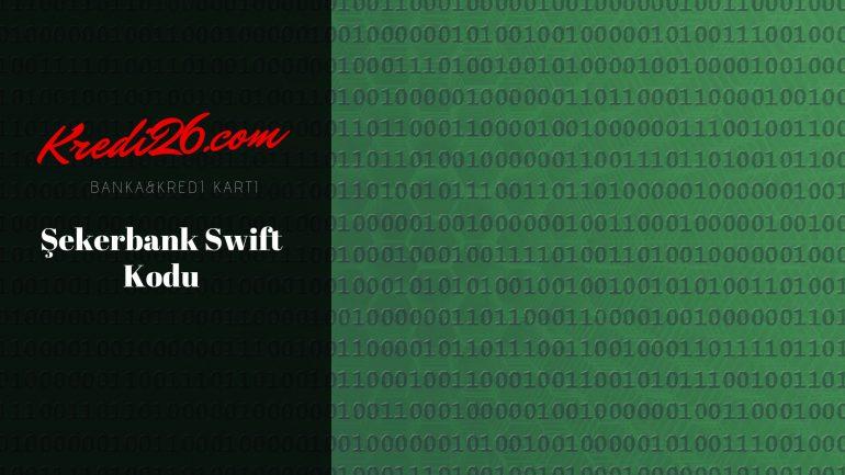 Şekerbank Swift Kodu, Şekerbank BIC Kodu / Swift Kodu SEKETR2A