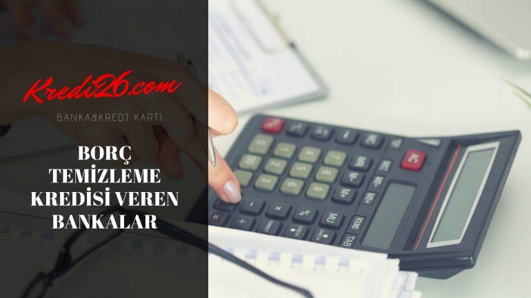 Borç Temizleme Kredisi Veren Bankalar, Borç Kapatma Kredisi Hesaplama & Başvuru