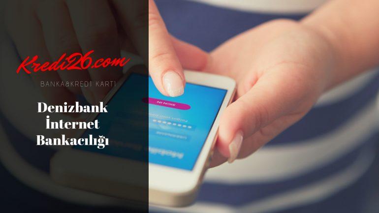 Denizbank İnternet Bankacılığı, DenizBank: İnternet Bankacılığına Giriş