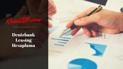 Denizbank Leasing Hesaplama, leasing hesaplama tablosu