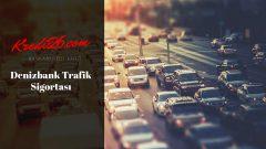 Denizbank Trafik Sigortası, Sigorta Başvurusu | BES | Kasko ve Trafik Sigortası | DenizBank