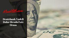 Denizbank Vadeli Dolar Hesabı Faiz Oranı, Vadeli Mevduat Hesaplama | Hesaplama Araçları | DenizBank