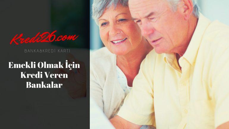 Emekli Olmak İçin Kredi Veren Bankalar, ssk emekli olmak için kredi veren bankalar