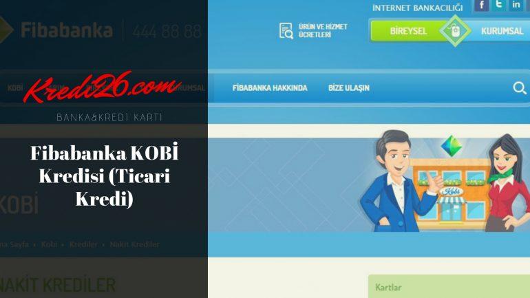 Fibabanka KOBİ Kredisi (Ticari Kredi), En Avantajlı Nakit Krediler I Fibabanka