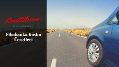 Fibabanka Kasko Ücretleri, Fibabanka | TAŞIT SİGORTALARI