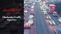 Fibabanka Trafik Sigortası, Fibabanka | TİCARİ KASKO