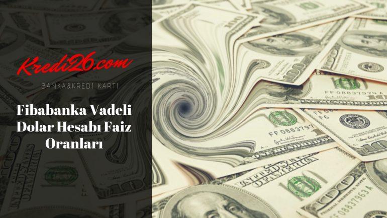 Fibabanka Vadeli Dolar Hesabı Faiz Oranları, Yatırım, Mevduat ve Faiz Oranları | Fibabanka