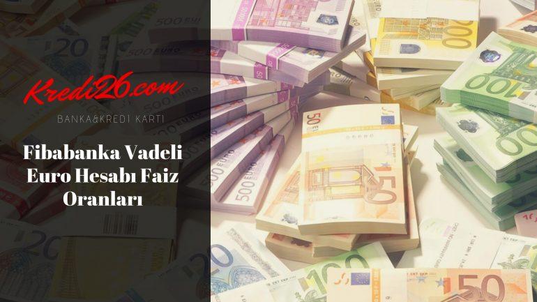 Fibabanka Vadeli Euro Hesabı Faiz Oranları, Vadeli Döviz Mevduat | Fibabanka
