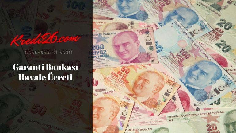 Garanti Bankası Havale Ücreti, Garanti Bankası EFT ve Havale Masrafları Ne Kadar