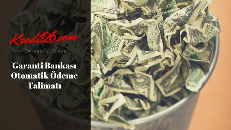 Garanti Bankası Otomatik Ödeme Talimatı, Garanti'li Otomatik Fatura Ödeme | Garanti Bankası