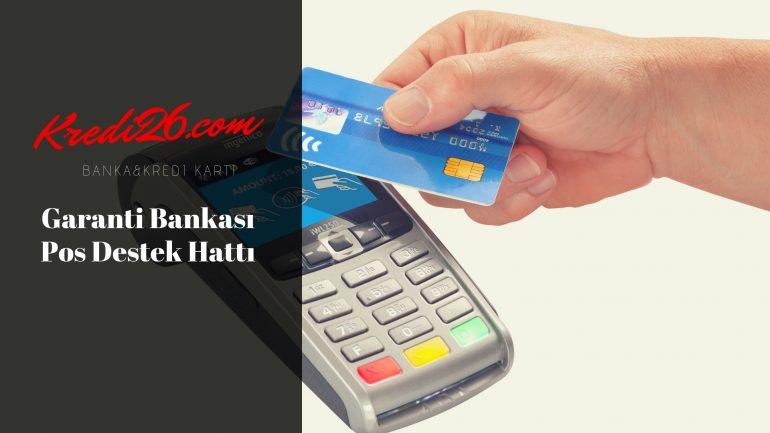 Garanti Bankası Pos Destek Hattı, 2020 Garanti Bankası POS Destek Hattı Telefon Numarası