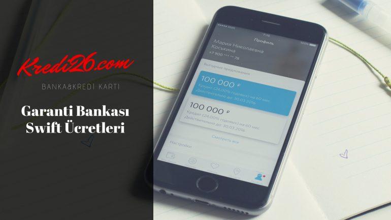 Garanti Bankası Swift Ücretleri,Garanti Bankası Döviz Transferi (Swift)