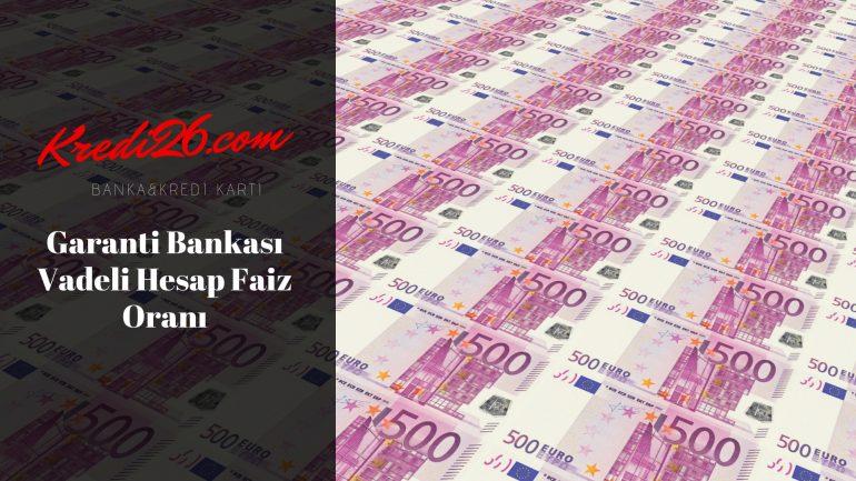 Garanti Bankası Vadeli Hesap Faiz Oranı, Vadeli Mevduat Hesabı Faiz ve Getiri Hesaplama