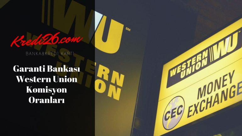 Garanti Bankası Western Union Komisyon Oranları, Garanti Bankası Para Transferi Western Union