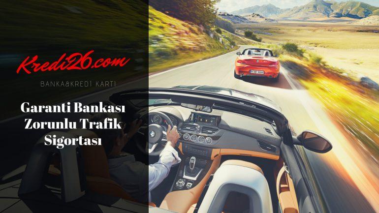Garanti Bankası Zorunlu Trafik Sigortası, Zorunlu Trafik Sigortası | Garanti Bankası