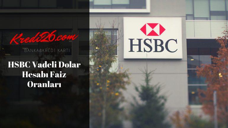 HSBC Vadeli Dolar Hesabı Faiz Oranları, Faiz Oranları | Mevduat Ürünleri | Günlük Bankacılık | HSBC