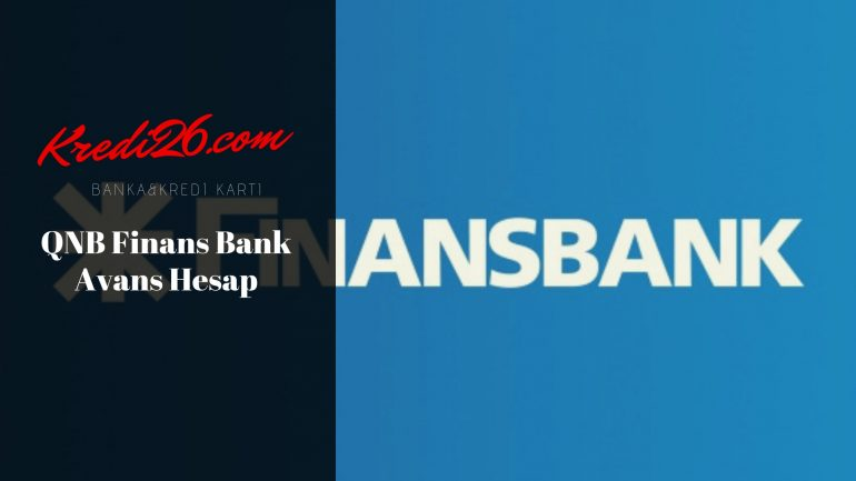 QNB Finansbank Avans Hesap, Ek Hesap > Krediler > QNB Finansbank