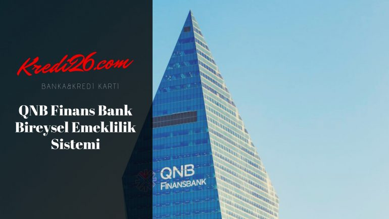 QNB Finansbank Bireysel Emeklilik Sistemi (BES), Sigorta ve Bireysel Emeklilik Hizmetleri – QNB Finansbank