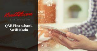QNB Finansbank Swift/BIC Kodu | Kredi ve Bankacılık İşlemleri