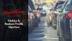 Türkiye İş Bankası Trafik Sigortası, Sigorta Ürünleri | Türkiye İş Bankası