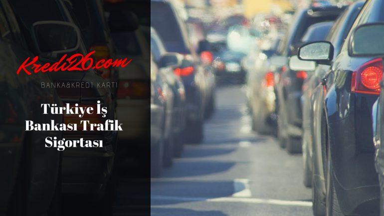 Türkiye İş Bankası Trafik Sigortası, Sigorta Ürünleri   Türkiye İş Bankası