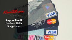 Yapı ve Kredi Bankası IBAN Sorgulama, Yapı Kredi Bankası IBAN Numarası Öğrenme
