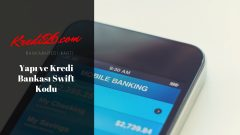 Yapı ve Kredi Bankası Swift Kodu, SWIFT   Bankacılık Hizmet ve Paketleri   Yapı Kredi