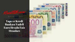 Yapı ve Kredi Bankası Vadeli Euro Hesabı Faiz Oranları, Mevduat Faizi Hesaplama | Hesaplama Araçları | Yapı Kredi