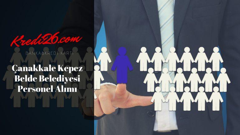 Çanakkale Kepez Belde Belediyesi Personel Alımı, Başvuru Şartları