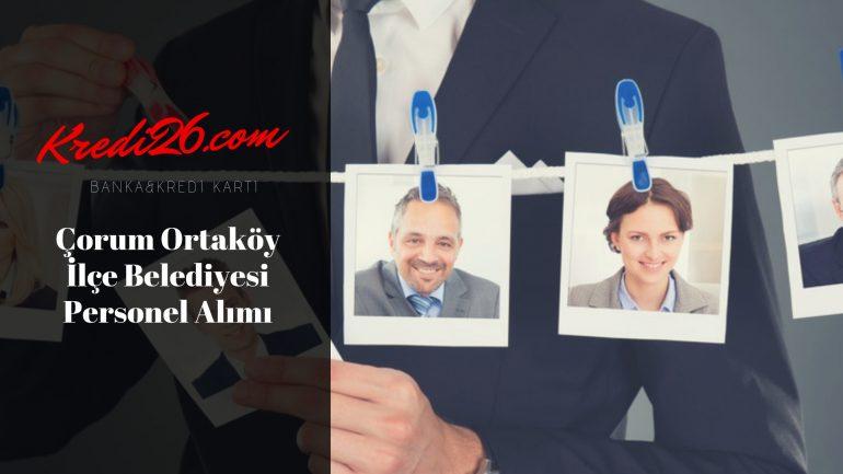 Çorum Ortaköy İlçe Belediyesi Personel Alımı, Başvuru Şartları