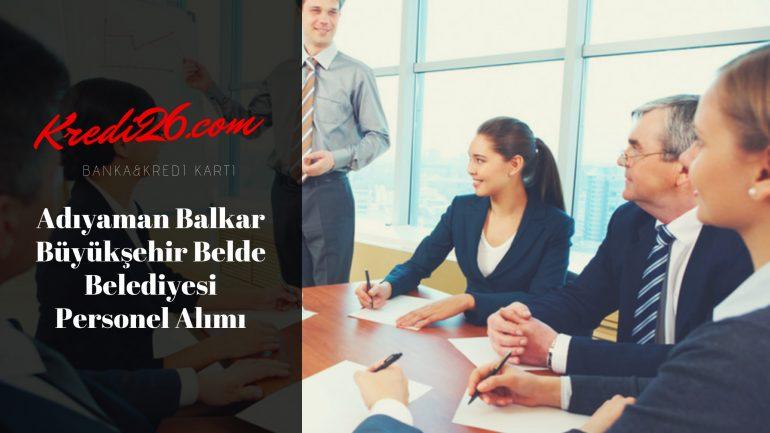 Adıyaman Balkar Büyükşehir Belde Belediyesi Personel Alımı, Başvuru Şartları