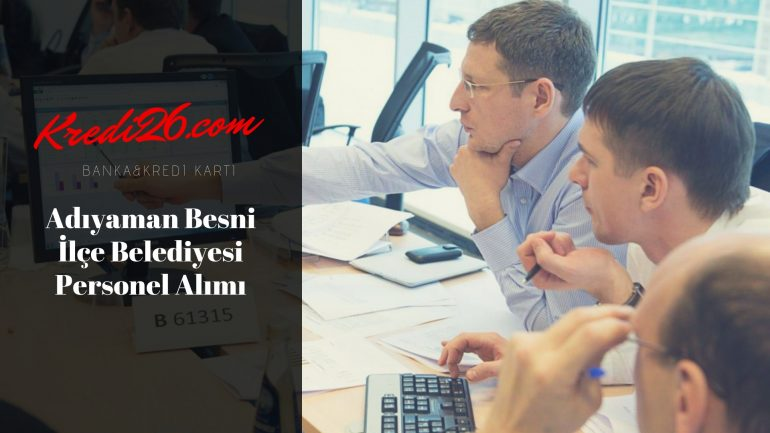 Adıyaman Besni İlçe Belediyesi Personel Alımı, Başvuru Şartları