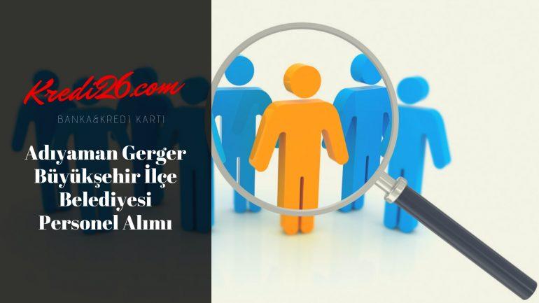 Adıyaman Gerger Büyükşehir İlçe Belediyesi Personel Alımı, Başvuru Şartları