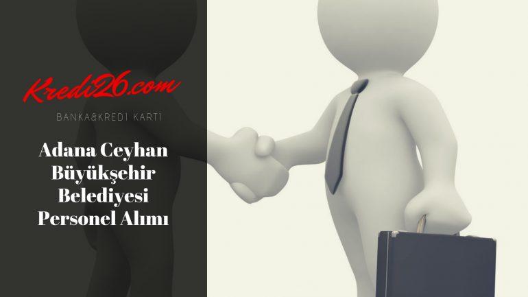 Adana Ceyhan Büyükşehir Belediyesi Personel Alımı, Başvuru Şartları
