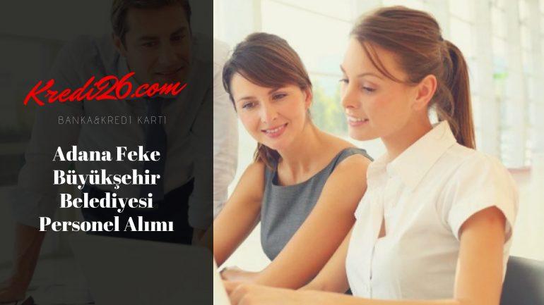 Adana Feke Büyükşehir Belediyesi Personel Alımı, Başvuru Şartları